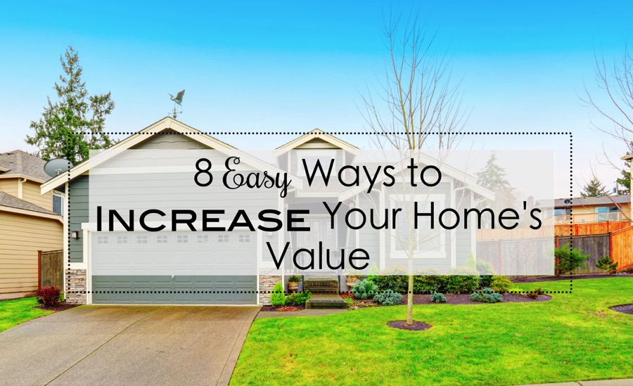 8 Easy Ways to Increase Your Home's Value